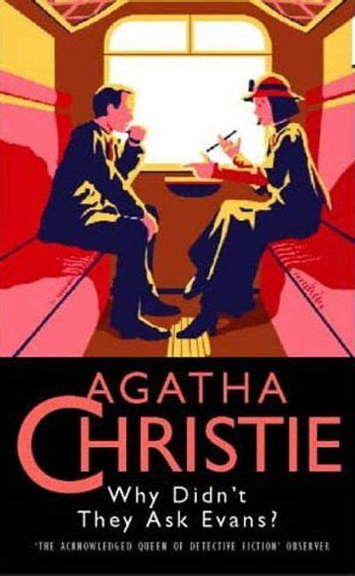 why didnt they ask 0007354606 why didn t they ask evans first published 1934 agatha christie covers 2 b 246 cker