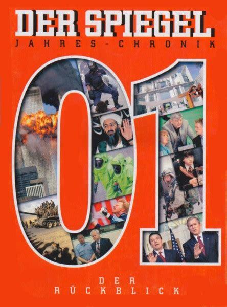 Spiegel Essay by Die Spiegel Jahreschronik 2001 Ist Reich Bebildert Enth 228 Lt Analysen Essays Reportagen Und