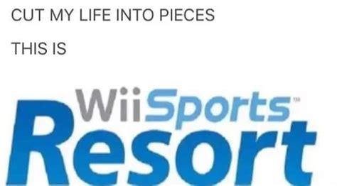 wii sports resort cut  life  pieces   meme