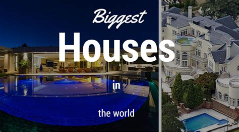 biggest houses in the world some biggest houses in the world are too grand to dream of