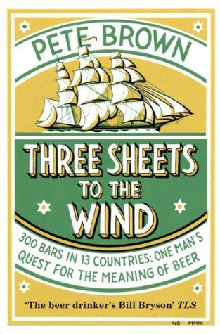 three sheets to the wind one s quest for the meaning