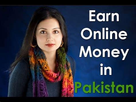How To Make Money Online In Pakistan Free - earn money online in pakistan for free youtube