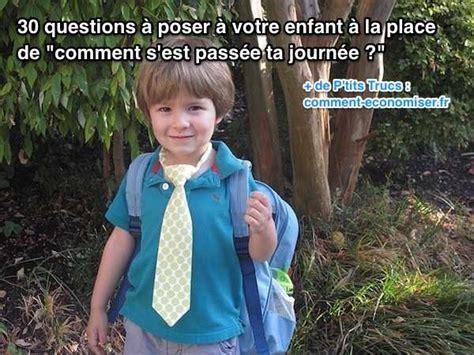 30 questions 224 poser 224 votre enfant 224 la place de quot comment s est pass 233 e ta journ 233 e