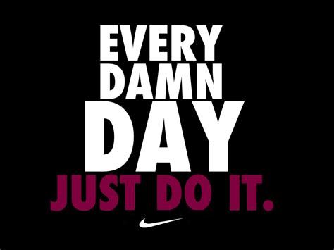Every Damn Day Just Do It Nike X3086 Iphone 7 the best fitness advice