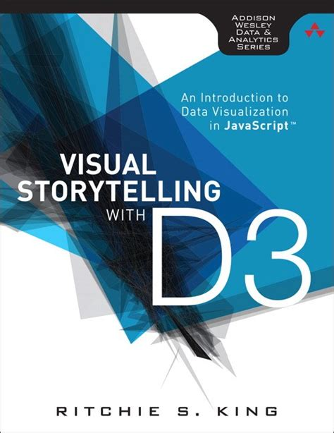 Storytelling With Data A Data Visualization Guide For Business Profs visual storytelling with d3 an introduction to data visualization in javascript informit