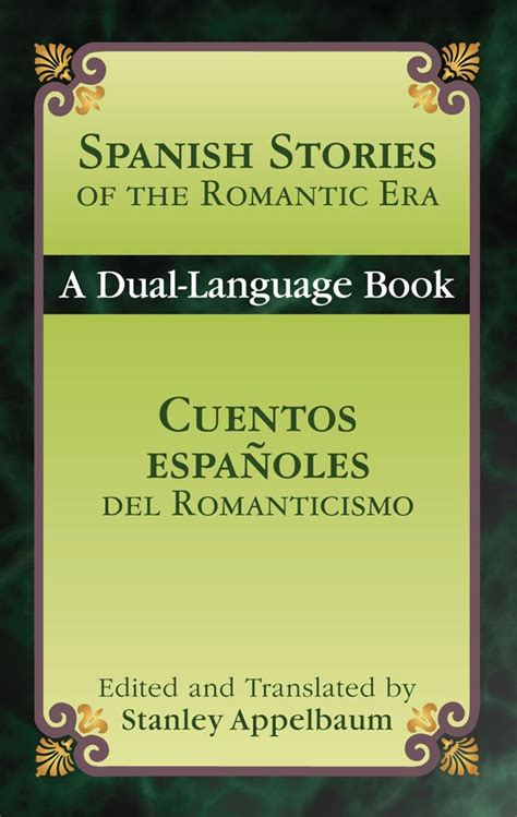 spanish short stories cuentos spanish stories of the romantic era cuentos espa 241 oles del romanticis