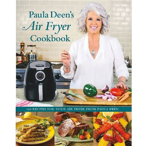 air fryer cookbook books air fryer hardcover cookbook w 150 recipes by paula deen