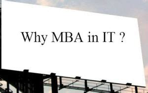 Why Do Go Back For An Mba by For A Flourishing Career Go For Mba In It Information