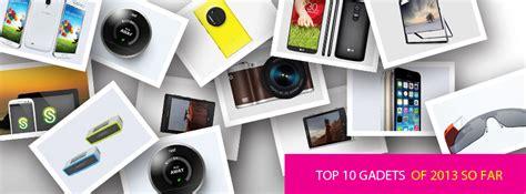 home gadgets 2013 top 10 gadgets of 2013 so far