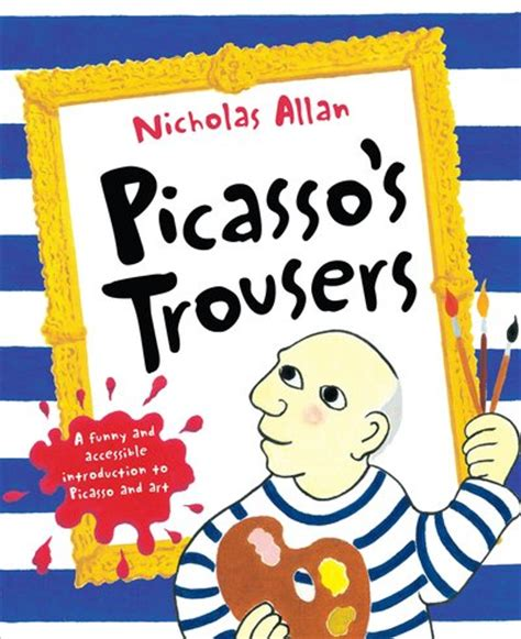 Cooking For Picasso A Novel Random House Large Print Camille Aubray 9781524703400 Picasso S Trousers By Nicholas Allan Penguin Books Australia