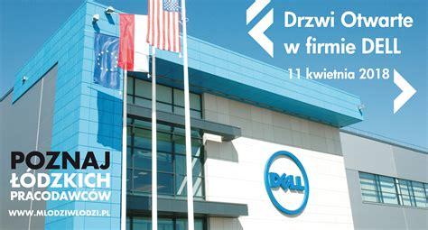 poznaj ł 243 dzkich pracodawc 243 w drzwi otwarte w firmie dell - Firma Dell