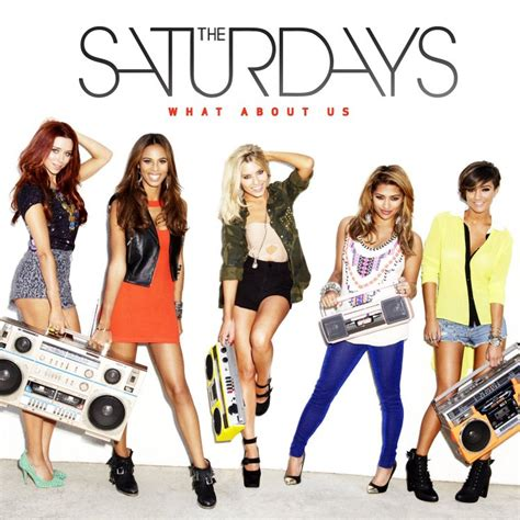 What About by Chasing The Saturdays Archives The Saturdays Fansite