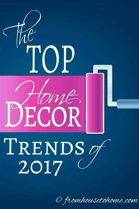 home design trends 2017 the most popular 2017 home decor trends