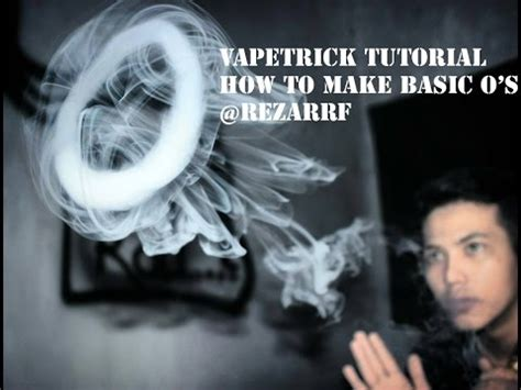vape tricks tutorial o vape trick tutorial how to make simple basic o s youtube