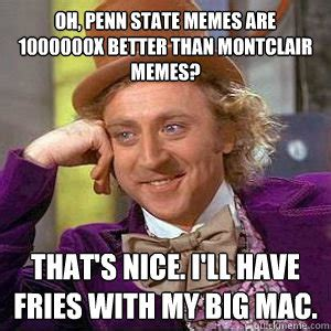 Penn State Memes - oh penn state memes are 1000000x better than montclair