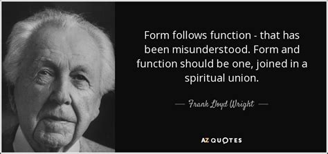design quotes form follows function frank lloyd wright quote form follows function that has