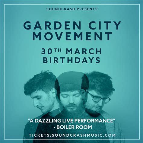 Garden City Movement by Buy Garden City Movement Tickets Garden City Movement