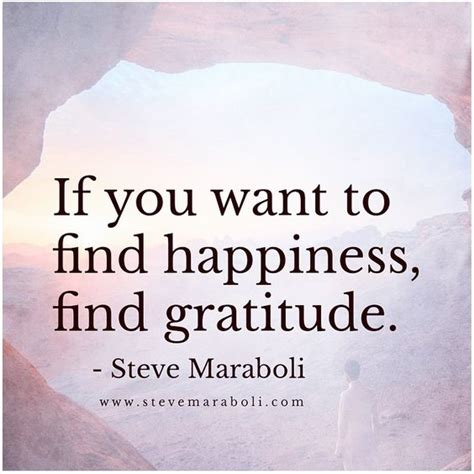 Find Who Want To If You Want To Find Happiness Find Gratitude Inspired To Reality