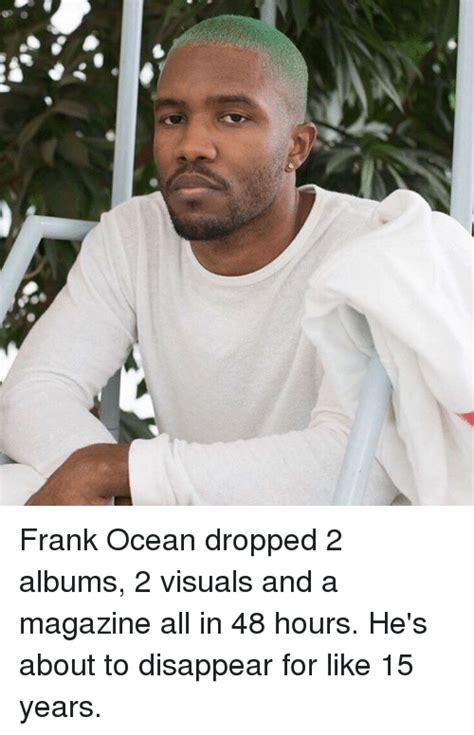 Frank Ocean Meme - of frank ocean dropped 2 albums 2 visuals and a magazine