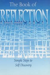 reflections of a simple human books the book of reflection simple steps to self discovery