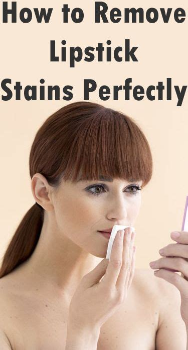1000 ideas about removing lipstick stains on pinterest
