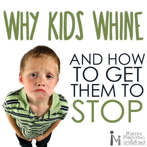 how to a not to whine why do whine positive parenting solutions positive parenting solutions