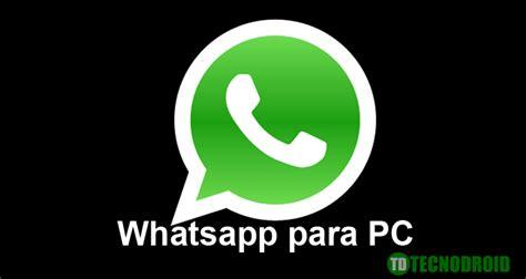 tutorial para instalar whatsapp pc whatsapp para pc como instalar tecnodroid