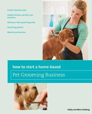 How To Start A Gift Card Buying Business - how to start a home based pet grooming business by kathy salzberg missi salzberg