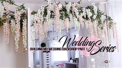 Wedding series   Building my wedding backdrop   YouTube