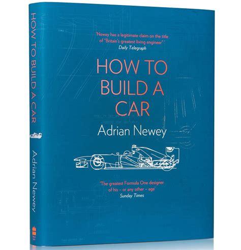 adrian newey libro how to build a car custom