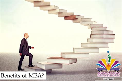 What Is Advantage Of Mba by Benefits Of Mba Why Mba Career Benefits From Mba