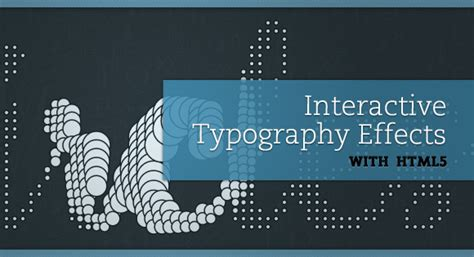 html5 typography interactive typography effects with html5
