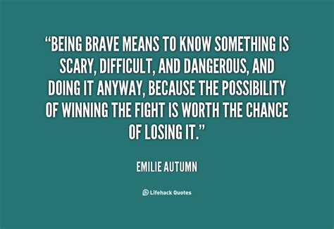 Inspirational Quotes About Inspirational Quotes About Being Brave Quotesgram