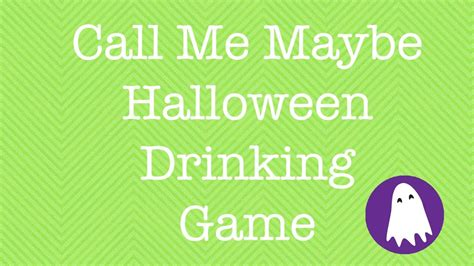 halloween drinking games call me maybe halloween drinking game halloween spirit