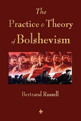 communism with the mask and bolshevism in theory and practice books the practice and theory of bolshevism bertrand