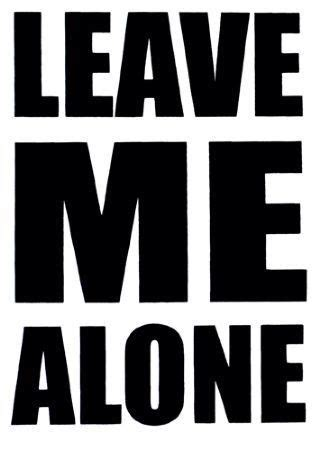leave me alone best 25 leave me alone ideas on
