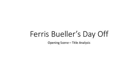 s day analysis ferris bueller s day title analysis