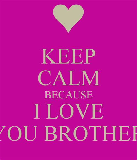 images of love you brother i love you brother quotes quotesgram