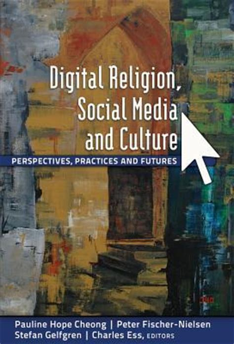 digital media and society books digital religion social media and culture perspectives
