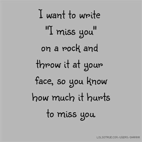 Quot I Only Need To How To Write An Essay Introduction Quot by I Want To Write Quot I Miss You Quot On A Rock And Throw It At Your So You How Much It Hurts