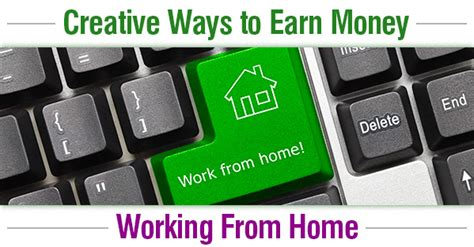 Ways To Earn Money While Working At Home Creative Ways To Earn Money Working From Home