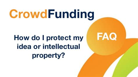 how do i sale my house how do i protect my crowdfunding idea and intellectual