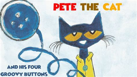 Pete The Cat Groovy Buttons pete the cat and his four groovy buttons read aloud