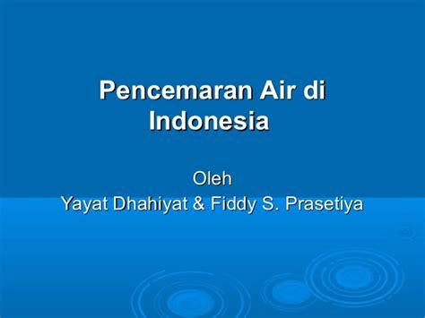 Air Di Indonesia pencemaran air di indonesia bahan ajar
