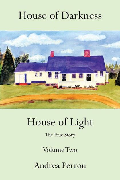 libro a conjuring of light house of darkness house of light the true story volume two by andrea perron paperback barnes