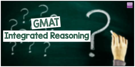 integrated reasoning section what is integrated reasoning in gmat verbal byju s gmat prep
