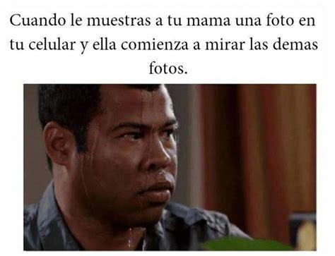 cuando ã contigo ã when i lived with 81 best images about memes graciosos on amigos