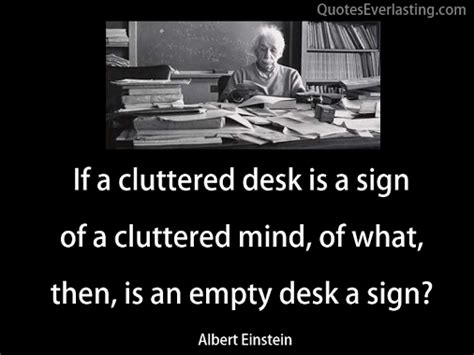 Cluttered Desk Cluttered Mind by Quotes Clean House Clean Mind Quotesgram