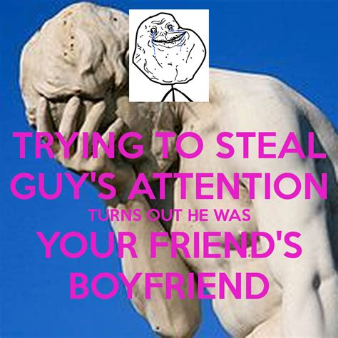 Husband Stealer Is Now A Work Of by Stealing Your Boyfriend Quotes Quotesgram