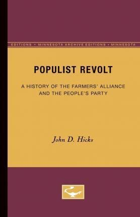 the populist persuasion an american history books populist revolt d hicks 9780816660087